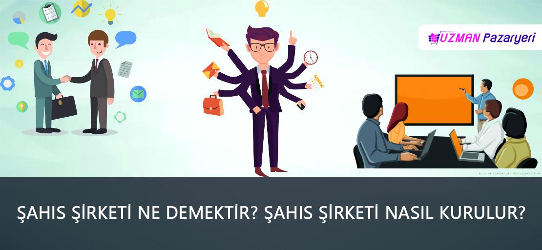 Şahıs şirketi ne demektir? Şahıs şirketi nasıl kurulur?